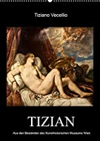 Tiziano Vecellio - Tizian (Wandkalender 2022 DIN A2 hoch): Meisterwerke von Tizian (Monatskalender, 14 Seiten )