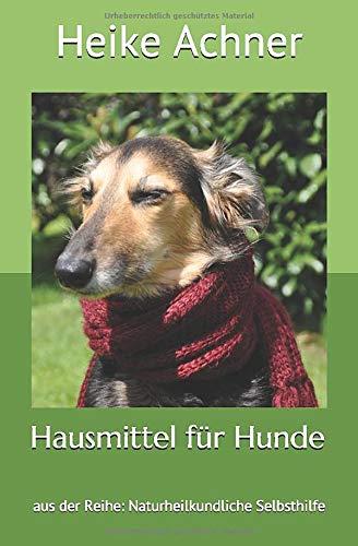 Hausmittel für Hunde: aus der Reihe: Naturheilkundliche Selbsthilfe