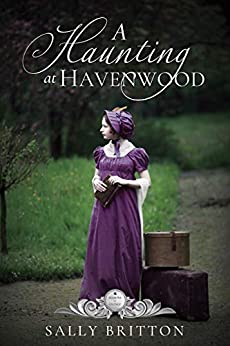 A Haunting at Havenwood (Seasons of Change Book 6) by [Sally Britton]