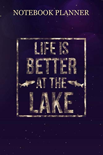 Notebook Planner Life Is Better At The Lake Lake Life Distressed: Passion, 6x9 inch, 114 Pages, Home Budget, Work List, Diary, Event, Life