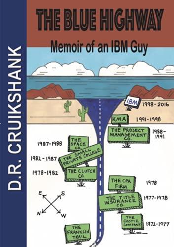 The Blue Highway: Memoir of an IBM Guy (The IBM Guy Saga Book 2) (English Edition)