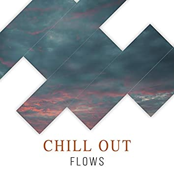 # Chill Out Flows