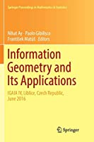 Information Geometry and Its Applications: On the Occasion of Shun-ichi Amari's 80th Birthday, IGAIA IV Liblice, Czech Republic, June 2016 (Springer Proceedings in Mathematics & Statistics)