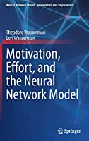 Motivation, Effort, and the Neural Network Model (Neural Network Model: Applications and Implications)