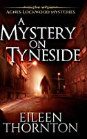 A Mystery On Tyneside: Large Print Hardcover Edition