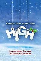 Carols That Aren't Too High