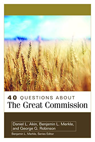 40 Questions About the Great Commission (40 Questions Series) (English Edition)