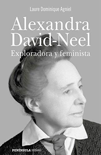 Alexandra David-Neel: Exploradora y feminista (PENINSULA)