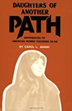 Daughters of Another Path: Experiences of American Women Choosing Islam
