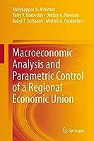 Macroeconomic Analysis and Parametric Control of a Regional Economic Union