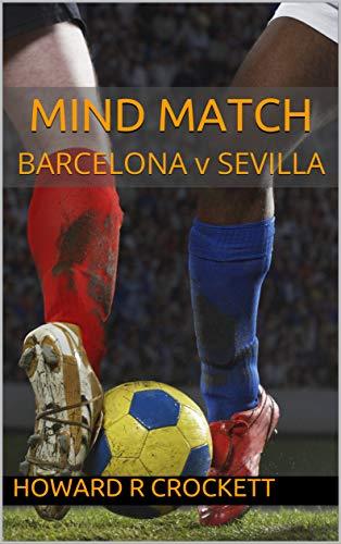 MIND MATCH: BARCELONA v SEVILLA (English Edition)