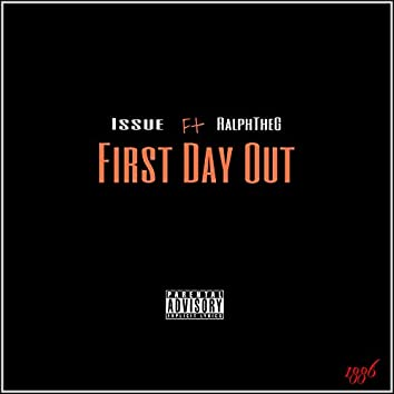 First Day Out (feat. RalphTheg)