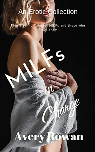 MILFs in Charge: An Erotic Collection (English Edition)