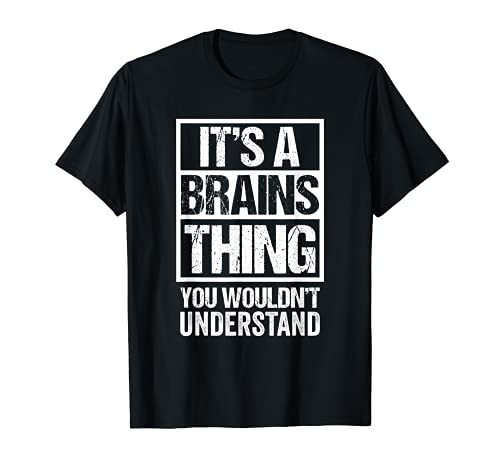 Fun & Smart Quote: It's A Brains Thing - Sarcastic Clever Maglietta