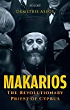 Makarios: The Revolutionary Priest of Cyprus