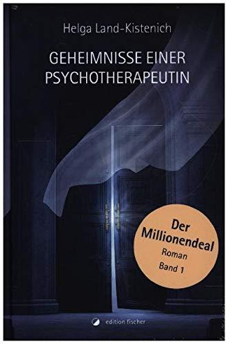 Der Millionendeal: Band 1. Roman. (Geheimnisse einer Psychotherapeutin)