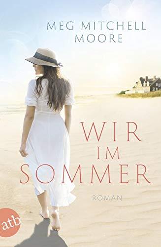 Buchseite und Rezensionen zu 'Wir, im Sommer: Roman' von Meg Mitchell Moore