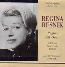 Regina Resnik. Fiftieth Anniversary Tribute. Live Performances 1944-1961 (Regina dell'Opera, Biographies in Music) (Legato)