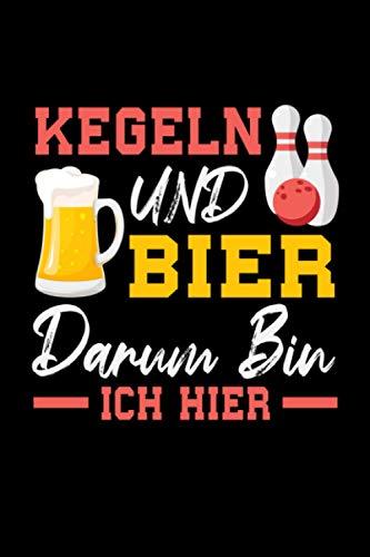 Kegeln und Bier darum bin ich hier: Kariertes DIN A5 Notizbuch Notizheft für Kegler und Kegelfreunde