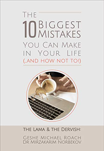 The Lama & the Dervish: The 20 Biggest Mistakes You Can Make in Your Life, and How Not to: The Lama and the Dervish