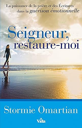 Seigneur, restaure-moi (French Edition)