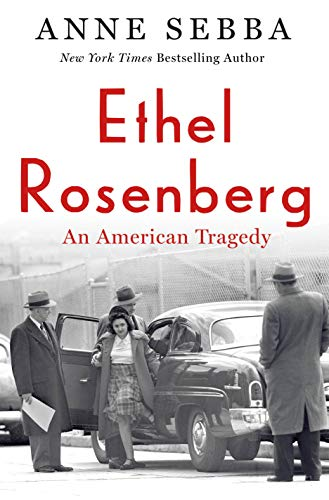 Compare Textbook Prices for Ethel Rosenberg: An American Tragedy  ISBN 9781250198631 by Sebba, Anne