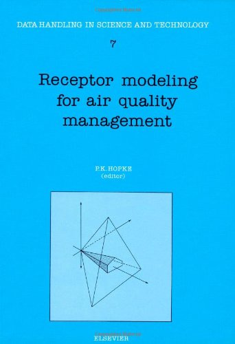 Download Receptor Modeling for Air Quality Management, Volume 7 (Data Handling in Science and Technology) 0444882189
