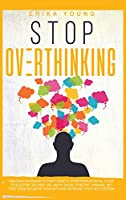 Stop Overthinking: Discover Hypnosis to Fight Anxiety, Stop Panic Attacks, Start to Sleep Better and Live Happy. Boost Positive Thinking, Get Free from Negative Thoughts and Increase Your Self-Esteem