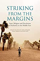 Striking from the Margins: State, Religion and Devolution of Authority in the Middle East