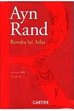 Revolta lui Atlas Vol.3: A este A (Romanian Edition)
