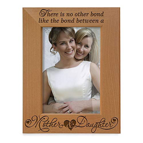 """KATE POSH - There is no Other Bond Like The Bond Between a Mother & Daughter Engraved Wood Picture Frame (4"""" x 6"""" Vertical)"""