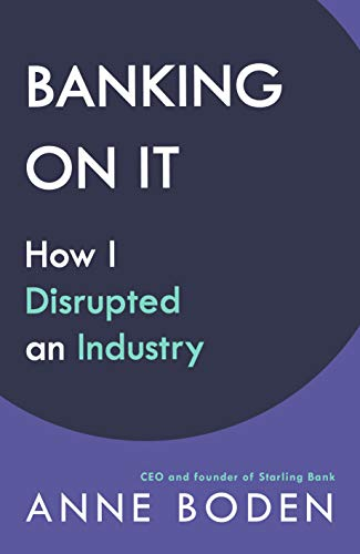 BANKING ON IT: How I Disrupted an Industry (English Edition)
