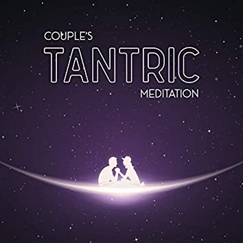 Couple's Tantric Meditation - Tantric Relaxation Techniques