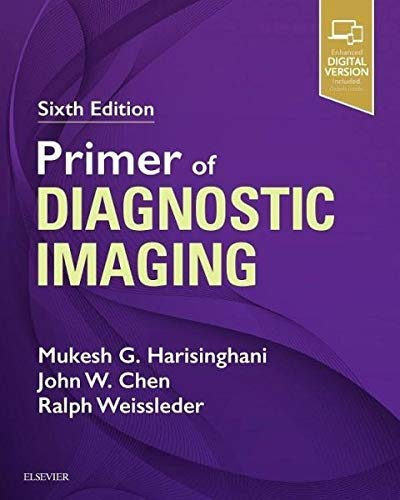 Compare Textbook Prices for Primer of Diagnostic Imaging: Expert Consult - Online and Print 6 Edition ISBN 9780323357746 by Harisinghani MD, Mukesh G.,Chen MD  PhD, John W.,Weissleder MD  PhD, Ralph