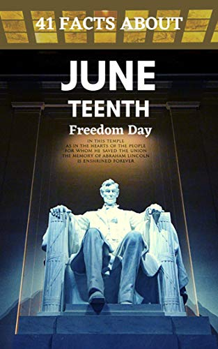 Amazon Com 41 Facts About Juneteenth Freedom Day Breaking Every Chain Since 1865 African American Independence Ebook Shan Jesila Kindle Store