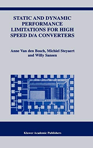 Static and Dynamic Performance Limitations for High Speed D/A Converters (The Springer International Series in Engineering and Computer Science (761), Band 761)
