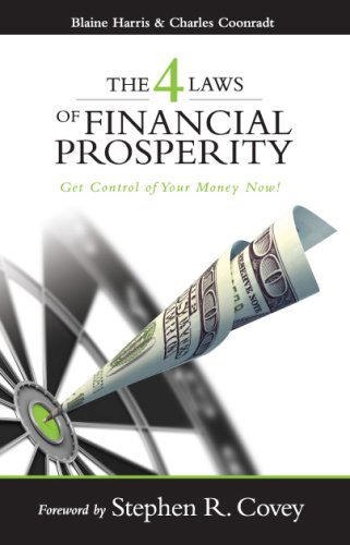 The 4 Laws Of Financial Prosperity Get Control Of Your Money Now Formerly The Four Laws Of Debt Free Prosperity This Is The Same Great Book With A New Title