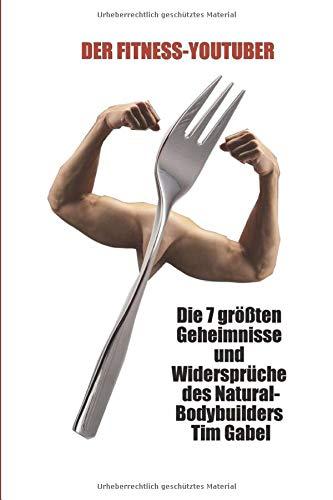 Die 7 größten Geheimnisse und Widersprüche des Natural-Bodybuilders Tim Gabel