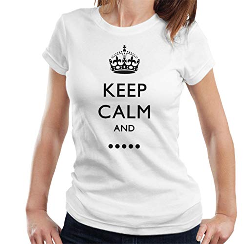 Keep Calm and Fill In The Blank Women's T-Shirt