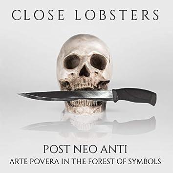 Post Neo Anti (Arte Povera in the Forest of Symbols)