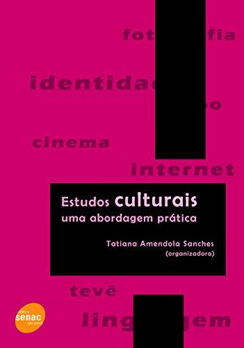 Estudos culturais: Uma abordagem prática