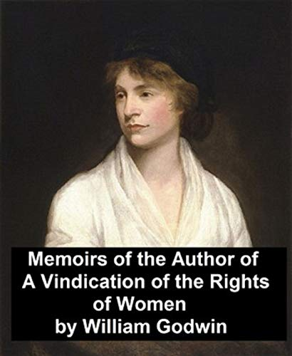 Memoirs of the Author of A Vindication Of The Rights Of Woman illustrated (English Edition)
