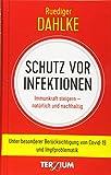 Schutz vor Infektionen: Immunkraft steigern - natürlich und nachhaltig. Unter besonderer Berücksichtigung von Covid-19 und Impfproblematik