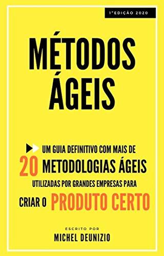 MÉTODOS ÁGEIS: MÉTODOS ÁGEIS: SCRUM   KANBAN   Um livro com mais de 20 metodologias ágeis utilizadas por grandes empresas para criar o produto certo