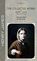The Collected Works of Henry James, Vol. 24 (of 36): Greville Fane; In the Cage (Bookland Classics)
