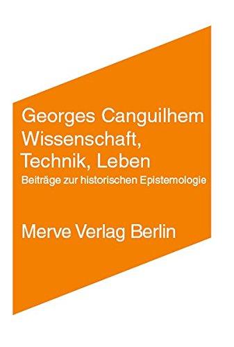 Wissenschaft, Technik, Leben: Beiträge zur historischen Epistemologie