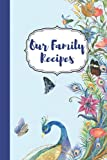 Our Family Recipes: Awesome Notebook For Writhing Recipes with 100 pages,blank;Baking Recipes book;Pastry Cookbook;Pastry Cookbook;British Pastry ... and Healthy Cooking Book;Sea Food Recipes