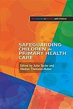 Safeguarding Children in Primary Health Care (Best Practice in Working with Children)