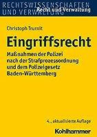 Eingriffsrecht: Massnahmen Der Polizei Nach Der Strafprozessordnung Und Dem Polizeigesetz Baden-wurttemberg (Recht Und Verwaltung)