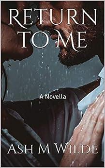 Return to Me: A Novella by [Ash M Wilde]
